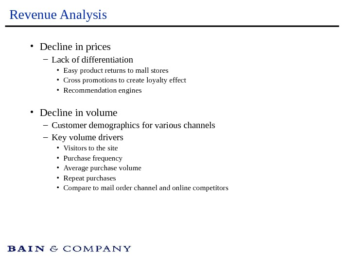 Revenue Analysis • Decline in prices – Lack of differentiation • Easy product returns to mall
