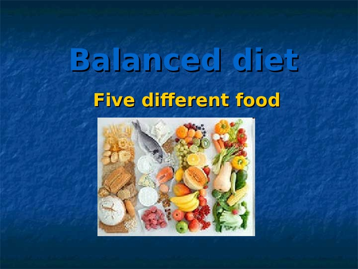 Balanced diet Five different food groups