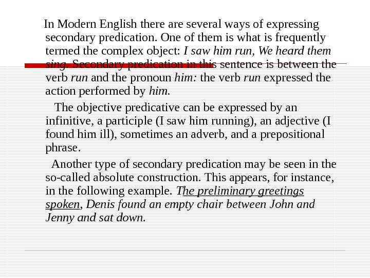 I n Modern English there are several ways of expressing secondary predication. One