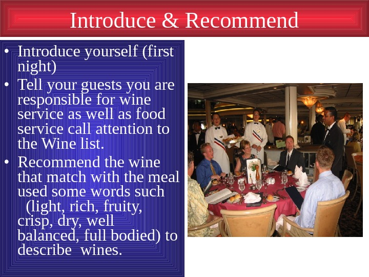 Introduce & Recommend • Introduce yourself (first night) • Tell your guests you are