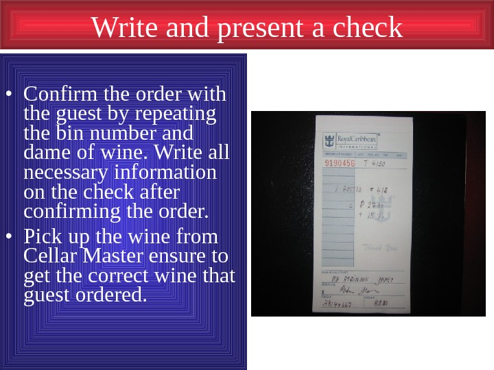 Write and present a check • Confirm the order with the guest by repeating