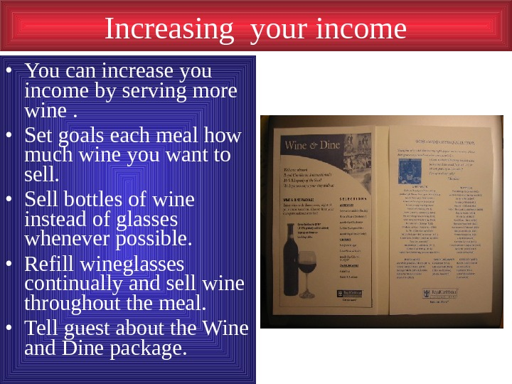Increasing your income • You can increase you income by serving more wine.