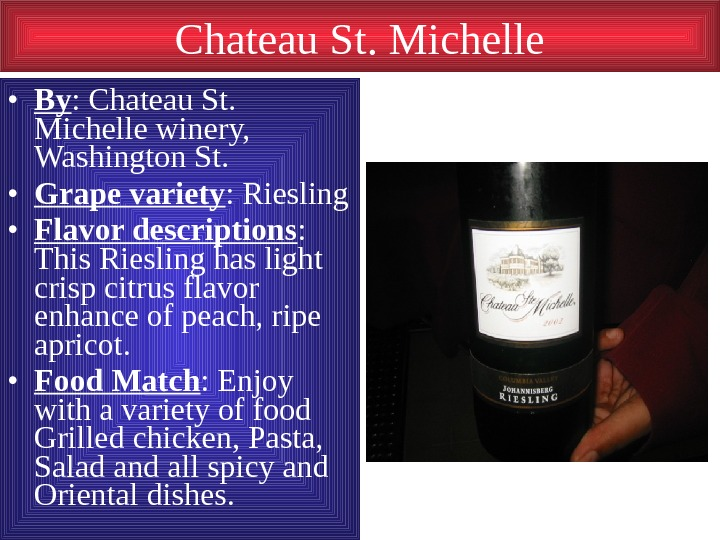 Chateau St. Michelle • By : Chateau St.  Michelle winery,  Washington St.