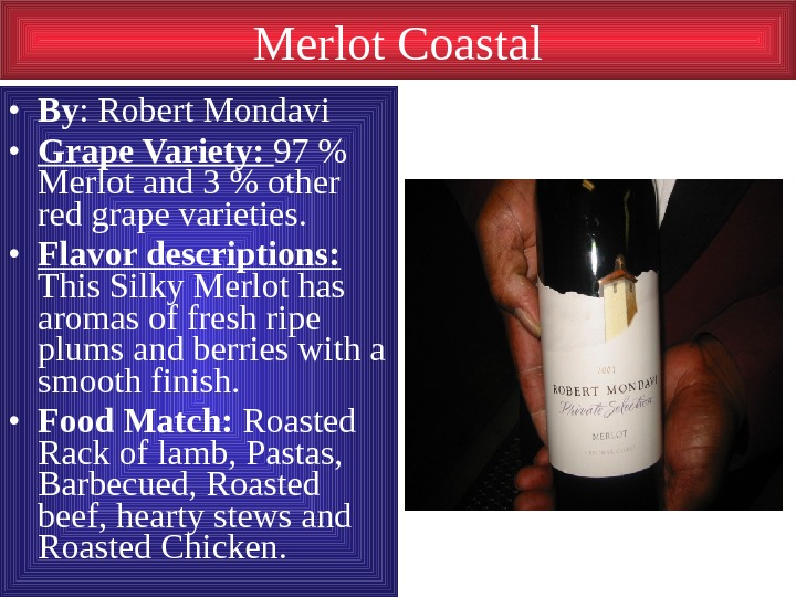 Merlot Coastal • By : Robert Mondavi • Grape Variety:  97  Merlot
