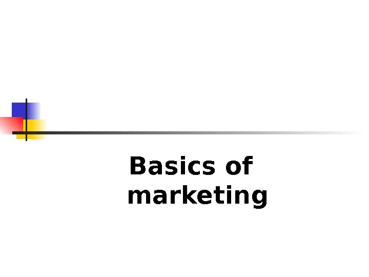 Basics of marketing