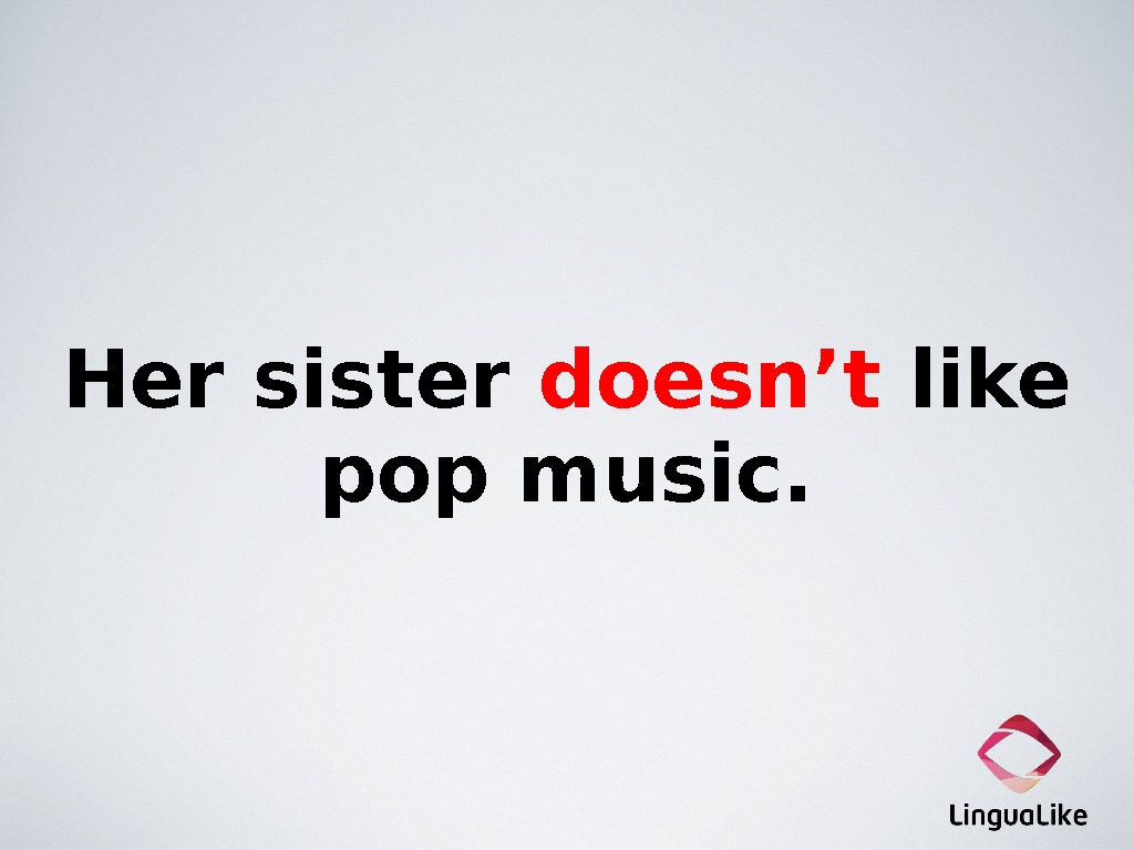 Her sister doesn't like pop music.