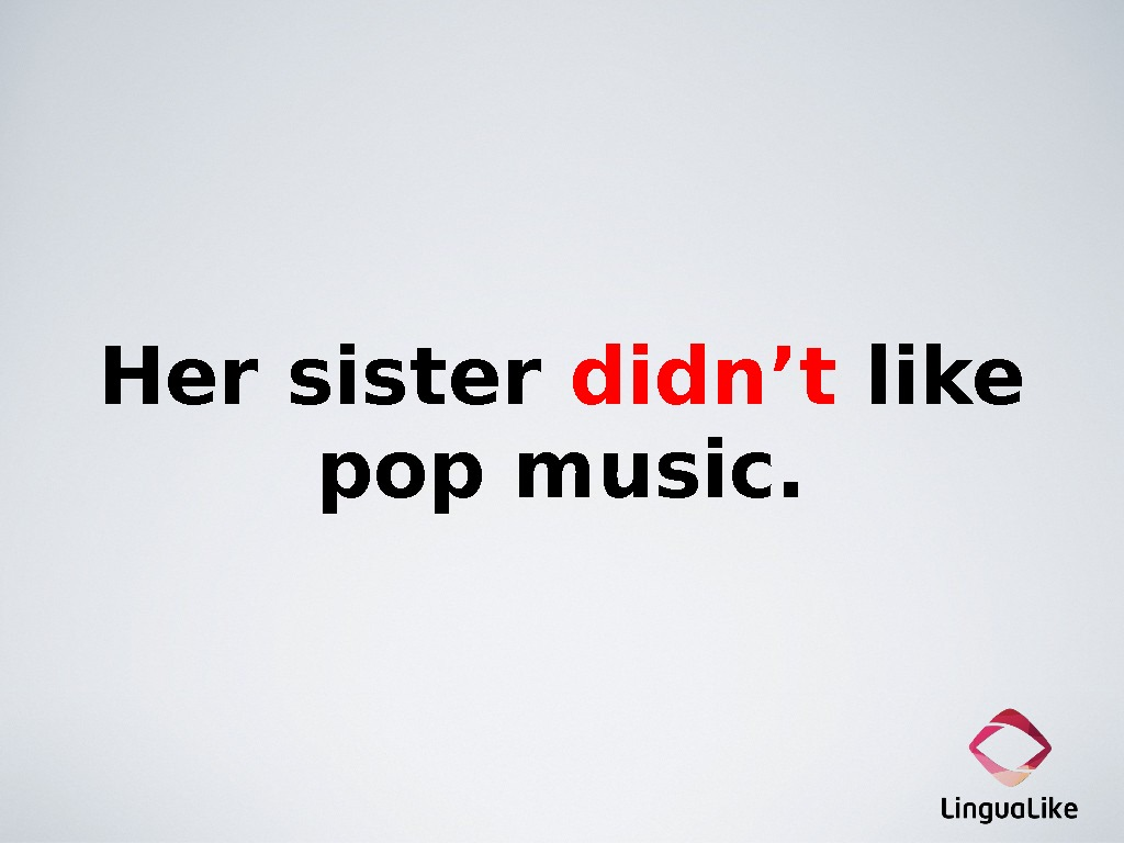 Her sister didn't like pop music.