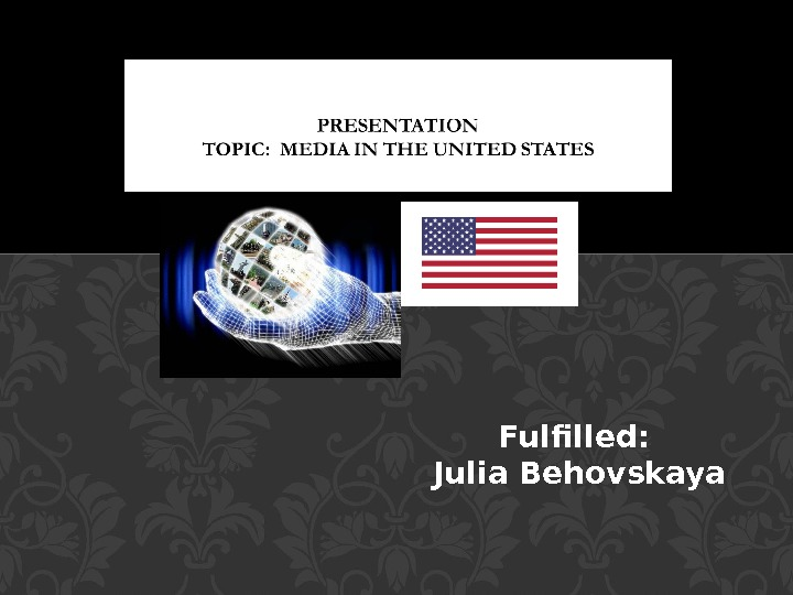 Fulfilled:  Julia Behovskaya