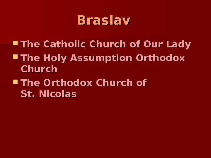 Braslav The Catholic Church of Our Lady The Holy Assumption Orthodox Church The Orthodox Church