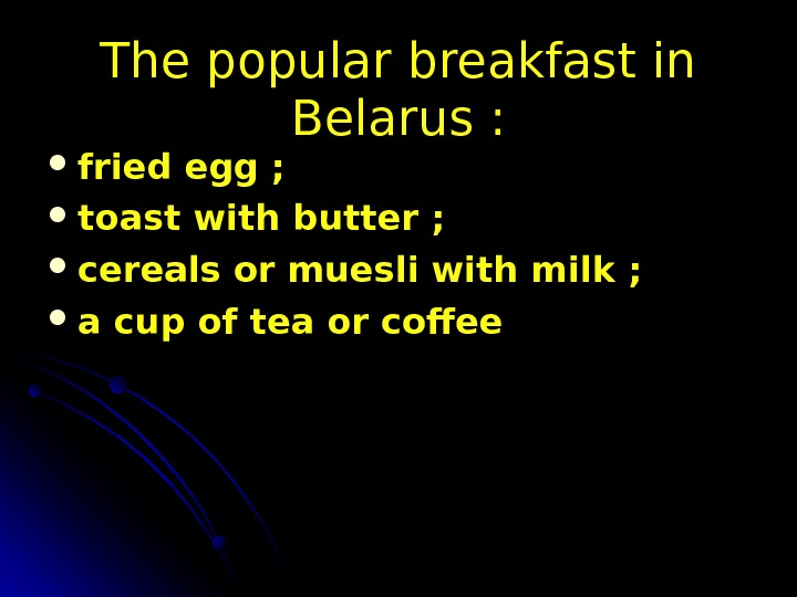 The popular breakfast in Belarus :  fried egg ;  toast with butter