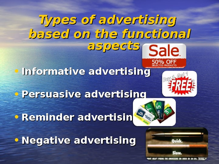 Types of advertising based on the functional aspects        •