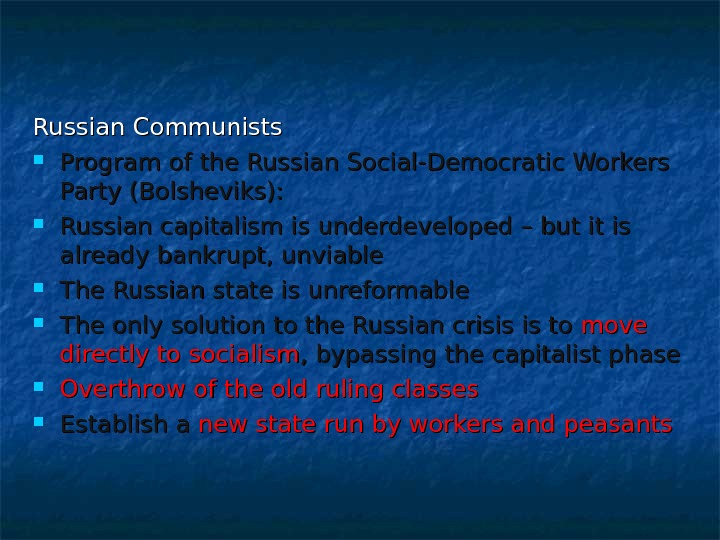 Russian Communists Program of the Russian Social-Democratic Workers Party (Bolsheviks):  Russian capitalism is underdeveloped –