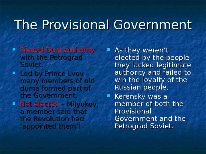 The Provisional Government Shared Dual Authority  with the Petrograd Soviet.  Led by Prince Lvov