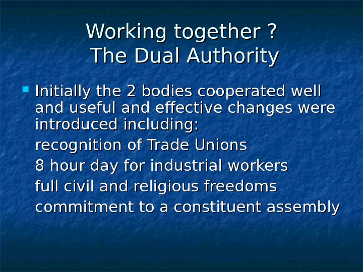 Working together ?  The Dual Authority Initially the 2 bodies cooperated well and useful and
