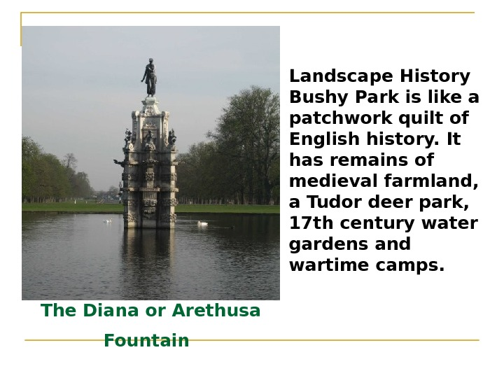 The Diana or Arethusa Fountain  Landscape History Bushy Park is like a patchwork