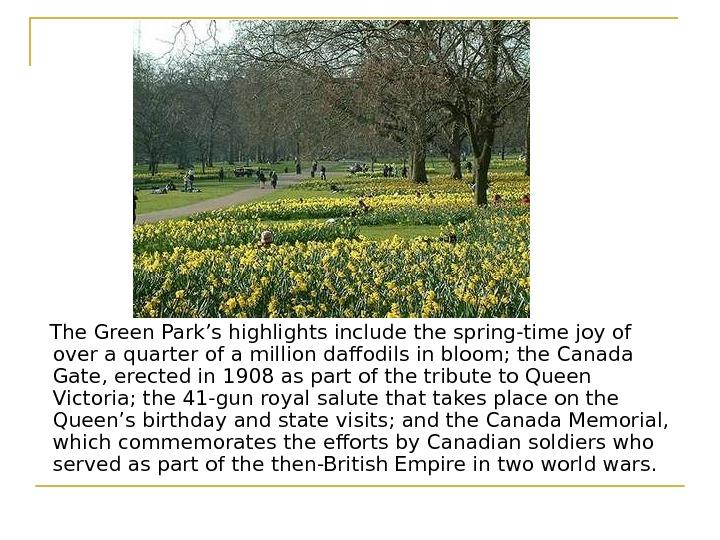 The Green Park's highlights include the spring-time joy of over a quarter of a
