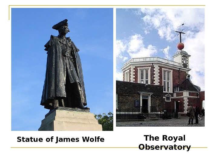 The Royal Observatory. Statue of James Wolfe