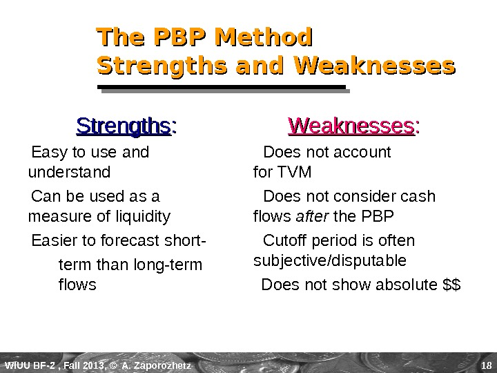 WIUU BF-2  , Fall 2013, © A. Zaporozhetz 18 The PBP Method Strengths and Weaknesses
