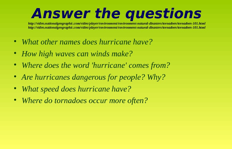 • What other names does hurricane have?  • How high waves can winds make?
