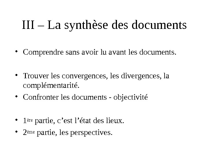 III – La synthèse des documents • Comprendre sans avoir lu avant les documents.  •