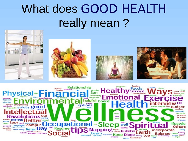 What does GOOD HEALTH  really mean ?
