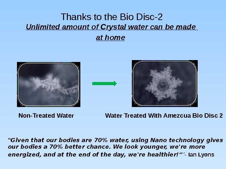 Thanks to the Bio Disc-2 Unlimited amount of Crystal water can be made at home