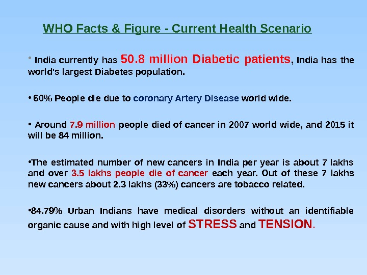 WHO Facts & Figure - Current Health Scenario •  India currently has 50. 8 million