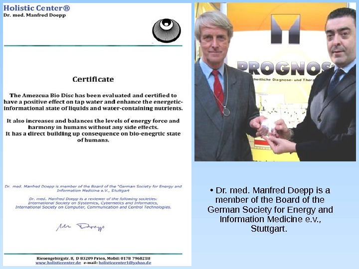 •  Dr. med. Manfred Doepp is a member of the Board of the German