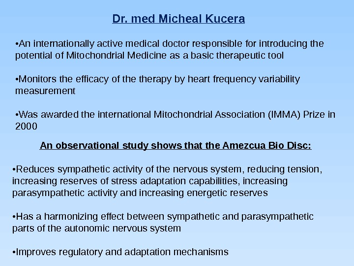 Dr. med Micheal Kucera • An internationally active medical doctor responsible for introducing the potential of
