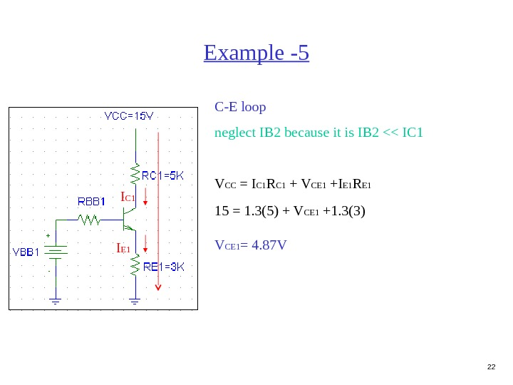 22 Example -5 C-E loop neglect IB 2 because it is IB 2  IC 1