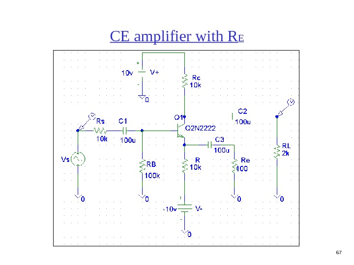 67 CE amplifier with R E