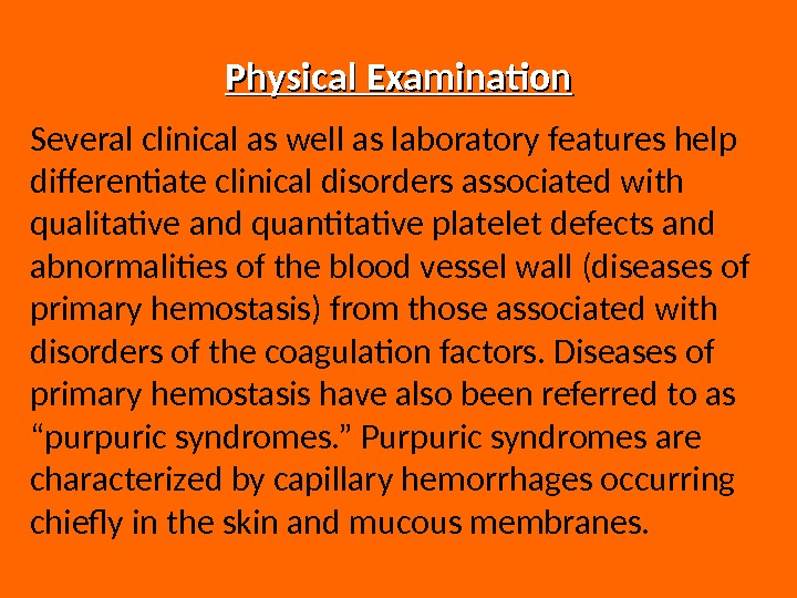 Physical Examination Several clinical as well as laboratory features help differentiate clinical disorders associated with qualitative