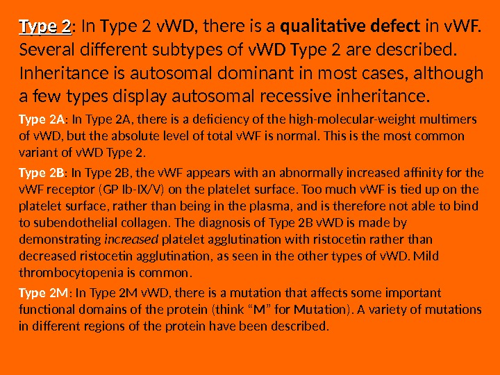 Type 2 : In Type 2 v. WD, there is a qualitative defect in v. WF.