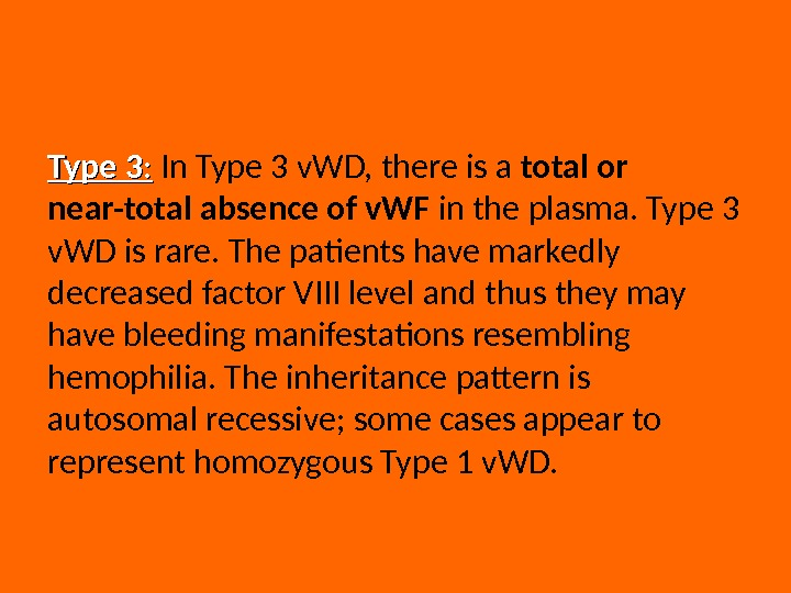 Type 3 : :  In Type 3 v. WD, there is a total or near-total