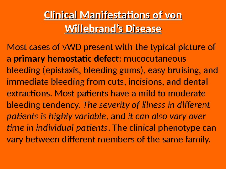 Clinical Manifestations of von Willebrand's Disease Most cases of v. WD present with the typical picture