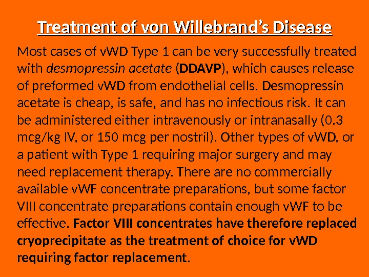Treatment of von Willebrand's Disease Most cases of v. WD Type 1 can be very successfully