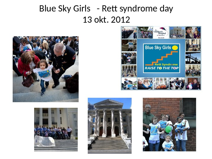 Blue Sky Girls  - Rett syndrome day 13 okt. 2012