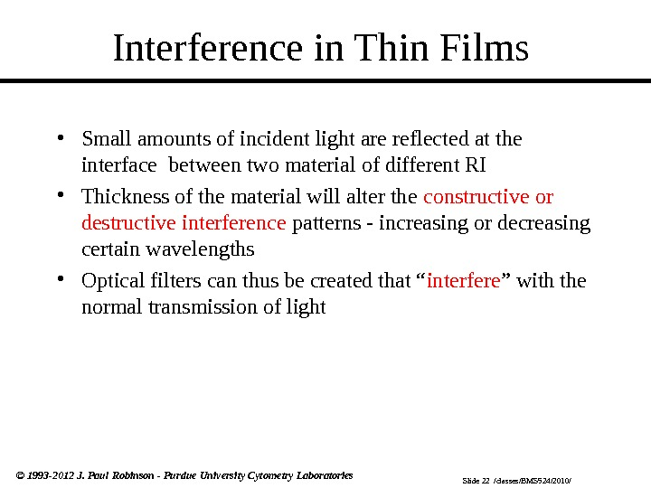 Slide 22  /classes/BMS 524/2010/© 1993 -2012 J. Paul Robinson - Purdue University Cytometry Laboratories Interference