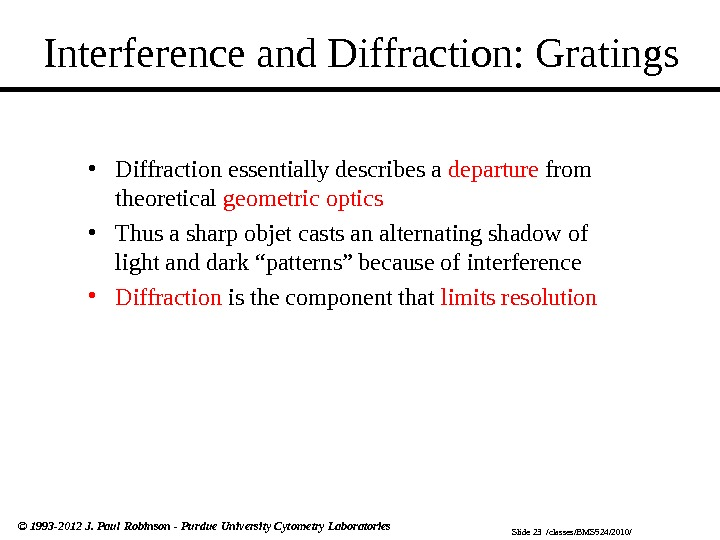 Slide 23  /classes/BMS 524/2010/© 1993 -2012 J. Paul Robinson - Purdue University Cytometry Laboratories Interference