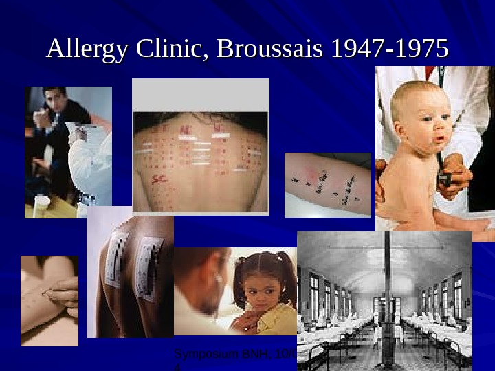 Symposium BNH, 10/08/0 4 13 Allergy Clinic, Broussais 1947 -1975