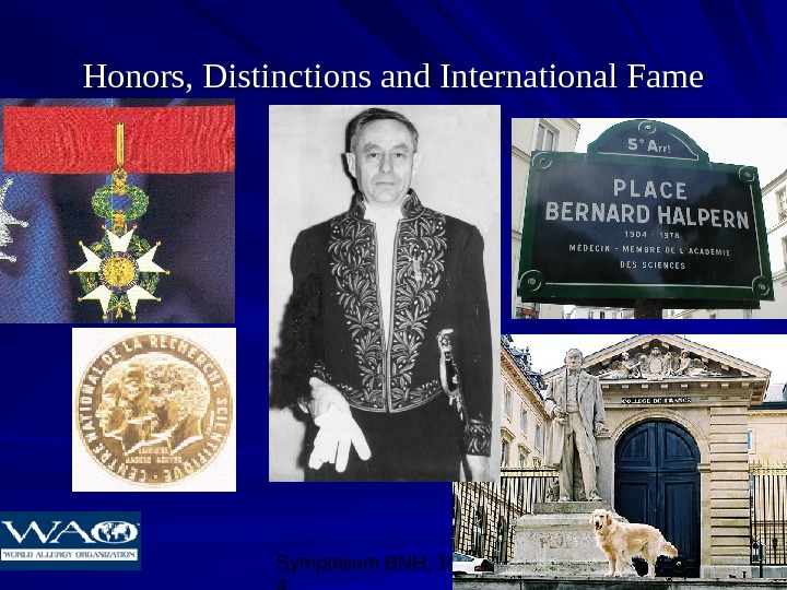 Symposium BNH, 10/08/0 4 26 Honors, Distinctions and International Fame