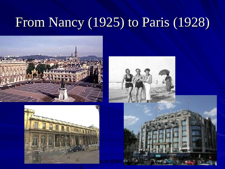 Symposium BNH, 10/08/0 4 6 From Nancy (1925) to Paris (1928)