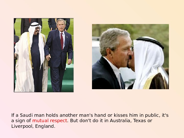 If a Saudi man holds another man's hand or kisses him in  public