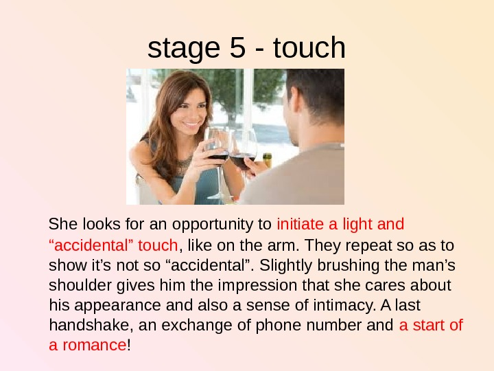 stage 5 - touch She looks for an opportunity to initiate a light and