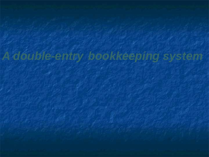 A double-entry  bookkeeping system