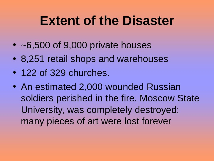 Extent of the Disaster • ~6, 500 of 9, 000 private houses  • 8, 251