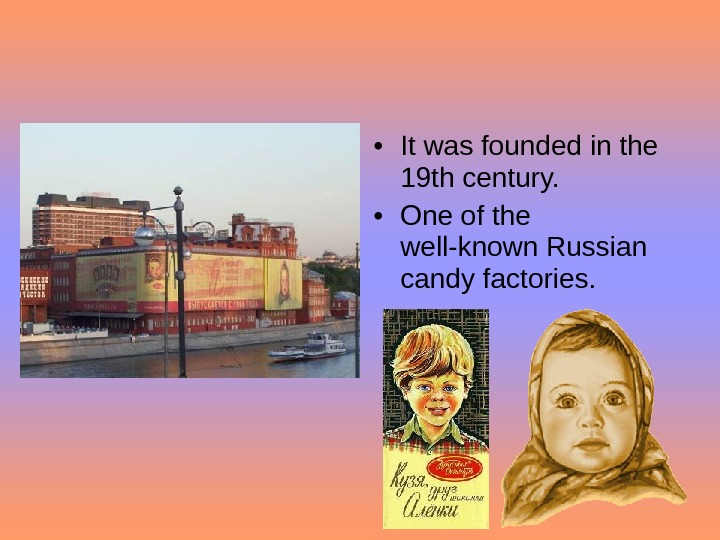 • It was founded in the 19 th century. • One of the well-known Russian