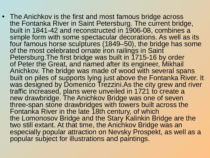 • The Anichkov is the first and most famous bridge across the Fontanka River