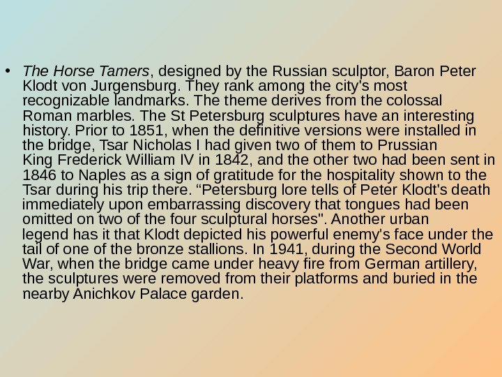 • The Horse Tamers , designed by the Russian sculptor, Baron Peter Klodt von