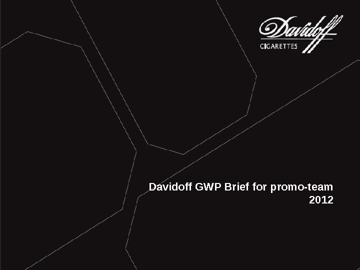 Davidoff GWP Brief for promo-team 2012